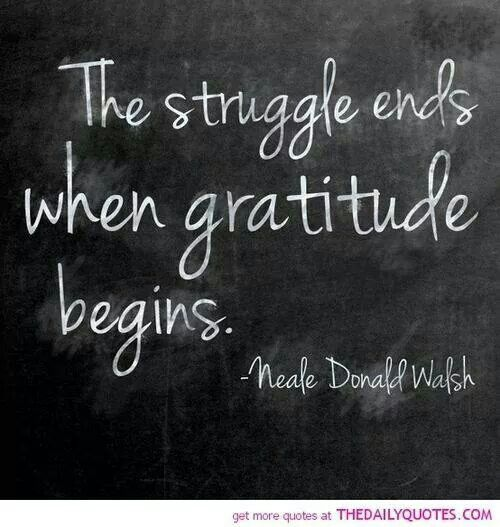 The Struggle ends when gratitude begins